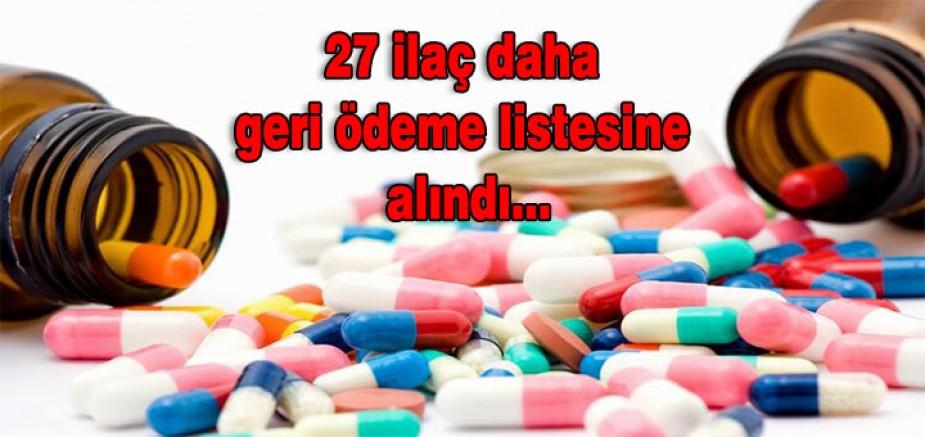 27 İLAÇ DAHA GERİ ÖDEME LİSTESİNE ALINDI..