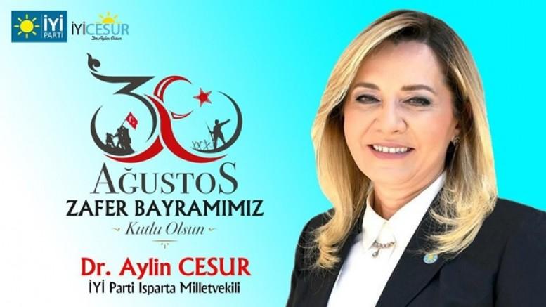 İYİ Parti Isparta Milletvekili Dr. Aylin Cesur'un 30 Ağustos Zafer Bayramı Mesajı: